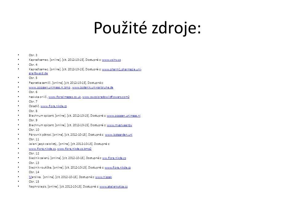Použité zdroje: Obr. 3. Kapraď samec. [online]. [cit. 2012-10-15]. Dostupné z: www.volny.cz. Obr. 4.